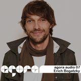 Agora Audio 07 - ERICH BOGATZKY