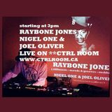 Raybone Jones + Nigel One + Joel Oliver @ CTRL ROOM - April 24 2016