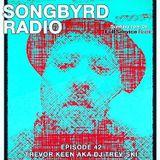 SongByrd Radio - Episode 42 - Trevor Keen aka DJ Trev-Ski