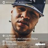 The Lily Mercer Show | Rinse FM | December 4th 2016 | Slayter