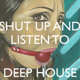shut up and listen to deep house part 7
