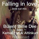 Falling in Love - love cut mix- Bülent Billie Dee Feat Kemal Faruk Altinkurt ( Unreleased )