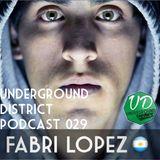 Underground District 029 Special Guest Fabri Lopez (Argentina)