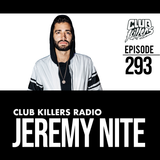 Club Killers Radio #293 - Jeremy Nite