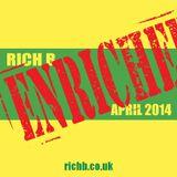 Rich B Enriched Podcast April 2014