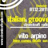 Vito Arpino - Here comes death sun @Italiansgroove / Strom:kraft Radio