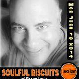 [Listen Again] **SOULFUL BISCUITS** w/ Shaun Louis - Solar Radio Monday, June 16, 2014