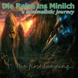Die Reise ins Miniich (a minimalistic journey) ..the first landing - by KevLetric 08/15