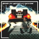 Broken Toy Mixtape #1 - OutaTime