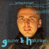 schachMATT @ Gauner & Halunken 24-02-2012