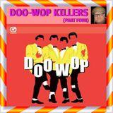 DOO-WOP KILLERS PART FOUR