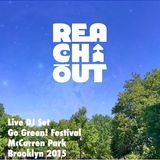 REACHOUT - Live Dj Set Go Green! Festival McCarren Park Brooklyn 2015