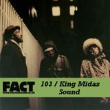 FACT Mix 103: King Midas Sound