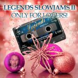 Legends Club! SlowJamz Vol.II