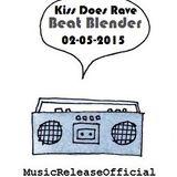 Kiss Does Rave-Beat Blender-02-05-2015