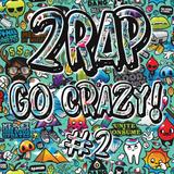 2rap - GO CRΛZY! #2 [DUTCH] (17tracks in 25minutes)