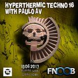 Hyperthermic Techno 16 with Paulo AV