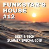 Funkstar's House #12: Deep & Tech Summer Special 2018