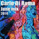 Carlo Di Roma - Mix June 2014