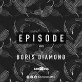 Boris D1AMOND - BANDOS Episode #005