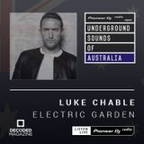 Luke Chable - Electric Garden (Underground Sounds of Australia) - 1ST MAY 2019