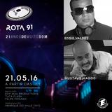 ROTA 91 - 21/05/2016 - GUEST DJS EDDIE VALDEZ E GUSTAVO MAGOO