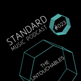 Standard Music Podcast 023 - THE UNTOUCHABLES