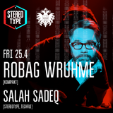 STEREOTYPE #5 w/ Robag Wruhme & Salah Sadeq (Salah's Opening Set) 25 April 2014