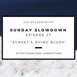 Sunday Slowdown - Episode Twenty-Seven