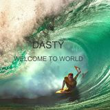 DASTY - WELCOME TO WORLD