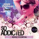 "Mix ""So Addicted"" House Essential #S2-12 by Kriss Norman"