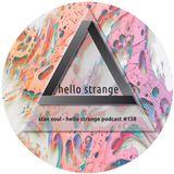 stan soul - hello strange podcast #138