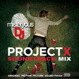 Project X (SOUNDTRACK MIX )