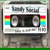 "Sandy Social presents ""this is our art"" mix"
