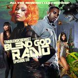 Blend God Radio (New Hip Hop Trap & R&B) Episode #59
