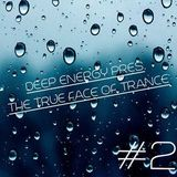 Deep Energy Pres. The True Face of Trance - Episode 3