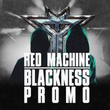 RED MACHINE - BLACKNESS PROMO