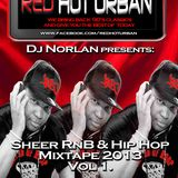 DJ Norlan - Red Hot Urban_Sheer R&B & Hip Hop Mix 2013.Vol 1.mp3