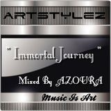 "Special ArtStylez - "" Immortal Journey "" Mixed By AZOURA"