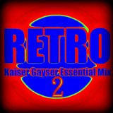 Kaiser Gayser 'RETRO PART TWO' Essential Mix