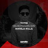 On Rotation 039: Manila Killa