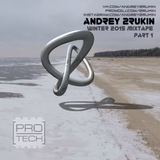 ANDREY 2RUKIN – Winter 2015 Mixtape Part 1
