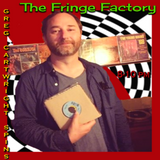The Fringe Factory Radio Show: Greg Cartwright Plays the DJ