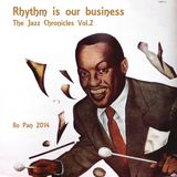 Rhythm is our business - The Jazz Chronicles Vol.2
