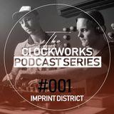 Imprint District - Clockworks Podcast - #001