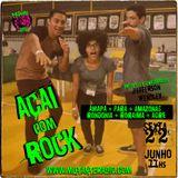 AÇAI COM ROCK EPISODIO 86