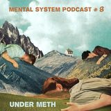 Mental System Podcast # 8