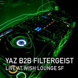 Yaz B2B Filtergeist @ Wish Lounge SF // October 4 2016