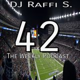 The DJ Raffi S. Weekly Podcast Show - Episode 42