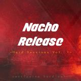 Nacho Release - Hard Sessions Vol. 1
